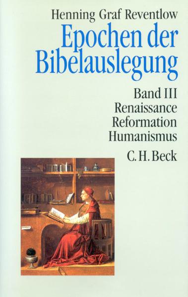 Epochen der Bibelauslegung Bd. III: Renaissance, Reformation, Humanismus als Buch
