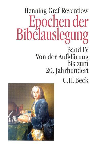 Epochen der Bibelauslegung Band IV: Von der Aufklärung bis zum 20. Jahrhundert als Buch
