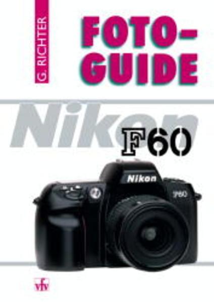 Foto-Guide Nikon F60 als Buch von Günter Richter