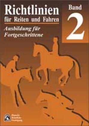 Richtlinien für Reiten und Fahren 2. Ausbildung für Fortgeschrittene als Buch