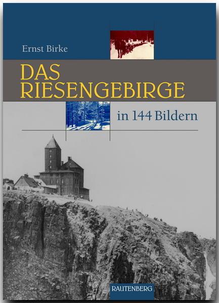 Das Riesengebirge und Isergebirge in 144 Bildern als Buch