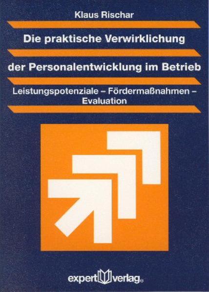 Die praktische Verwirklichung der Personalentwicklung im Betrieb als Buch