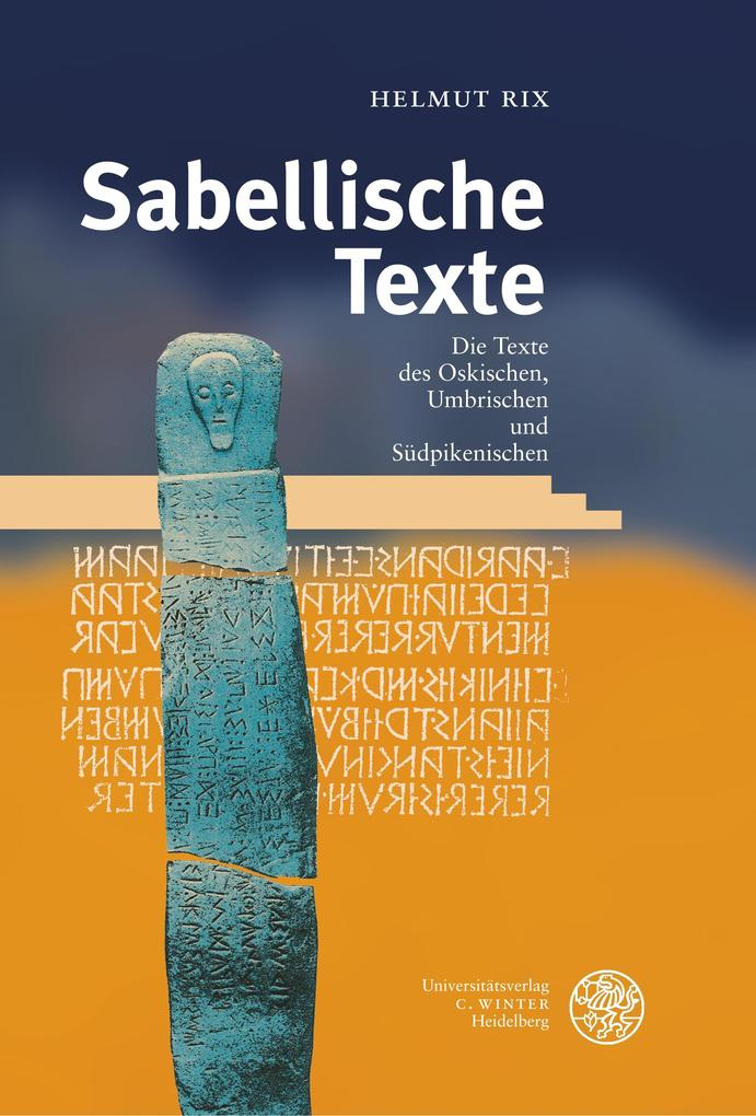 Sabellische Texte. Die Texte des Oskischen, Umbrischen und Südpikenischen als Buch