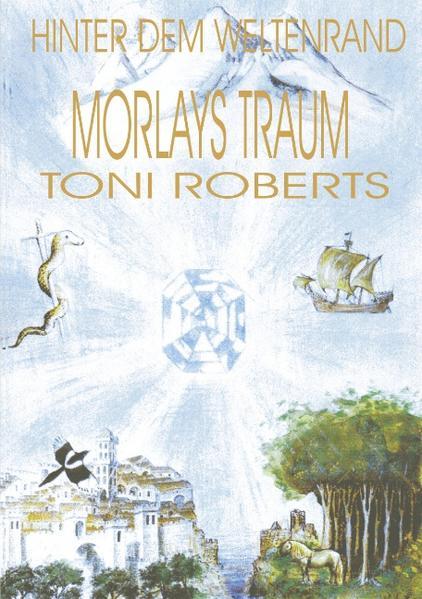 Hinter dem Weltenrand - Bd. 1 - Morlays Traum als Buch
