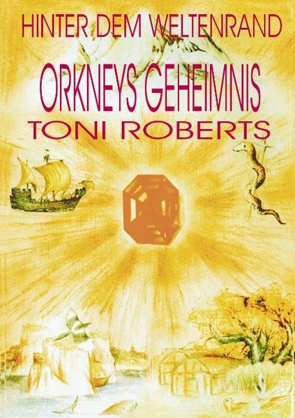 Hinter dem Weltenrand - Bd. 2 - Orkneys Geheimnis als Buch