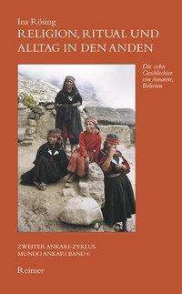 Religion, Ritual und Alltag in den Anden als Buch