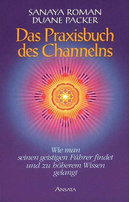 Das Praxisbuch des Channelns als Buch
