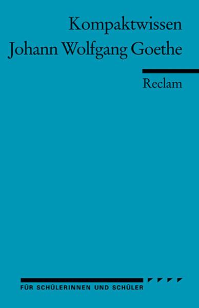 Johann Wolfgang Goethe. Literaturwissen für Schule und Studium als Taschenbuch