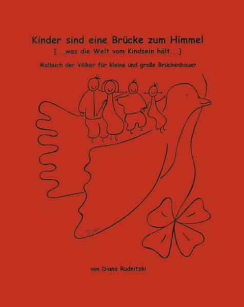 Kinder sind eine Brücke zum Himmel (... Was die Welt vom Kindsein hält... ) als Buch