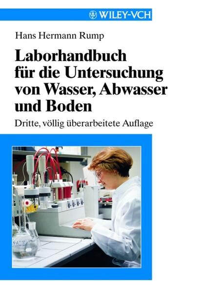 Laborhandbuch für die Untersuchung von Wasser, Abwasser und Boden als Buch
