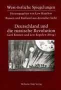 Russen und Rußland aus deutscher Sicht / Deutschland und die russische Revolution 1917 - 1924