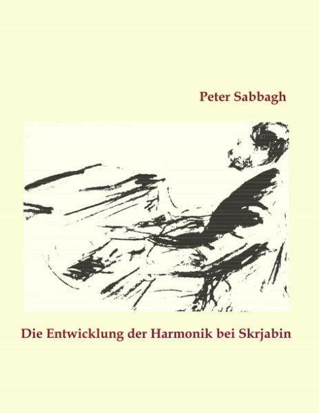 Die Entwicklung der Harmonik bei Skrjabin als Buch