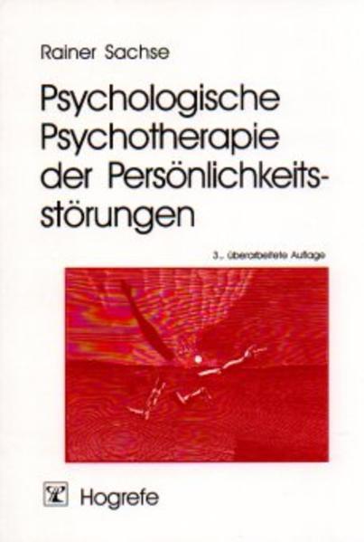 Psychologische Psychotherapie der Persönlichkeitsstörungen als Buch