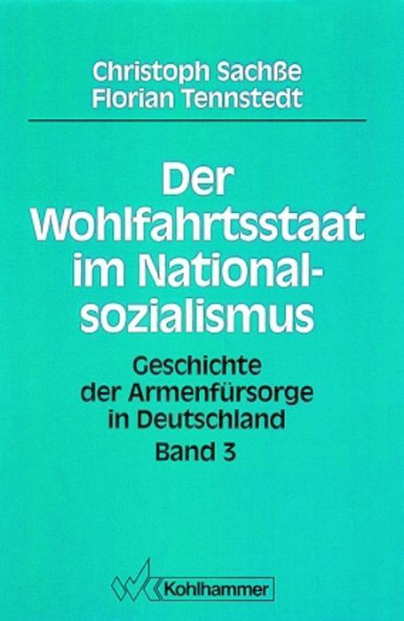 Der Wohlfahrtsstaat im Nationalsozialismus als Buch (gebunden)