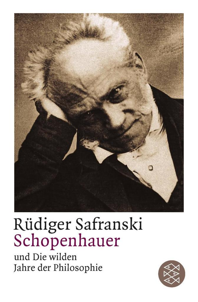 Schopenhauer und Die wilden Jahre der Philosophie als Taschenbuch