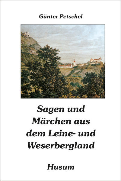 Sagen und Märchen aus dem Leine- und Weserbergland als Buch