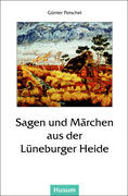 Sagen und Märchen aus der Lüneburger Heide