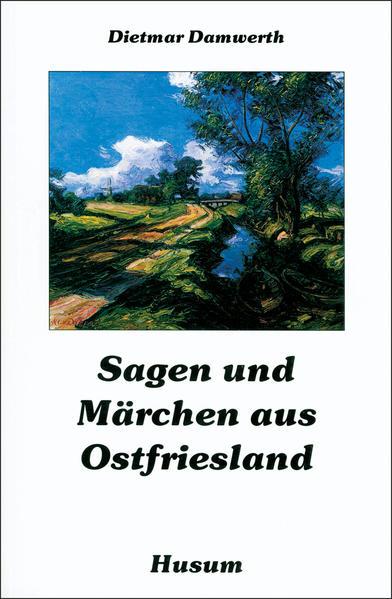 Sagen und Märchen aus Ostfriesland als Buch
