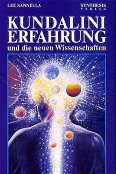 Kundalini Erfahrung und die neuen Wissenschaften als Buch