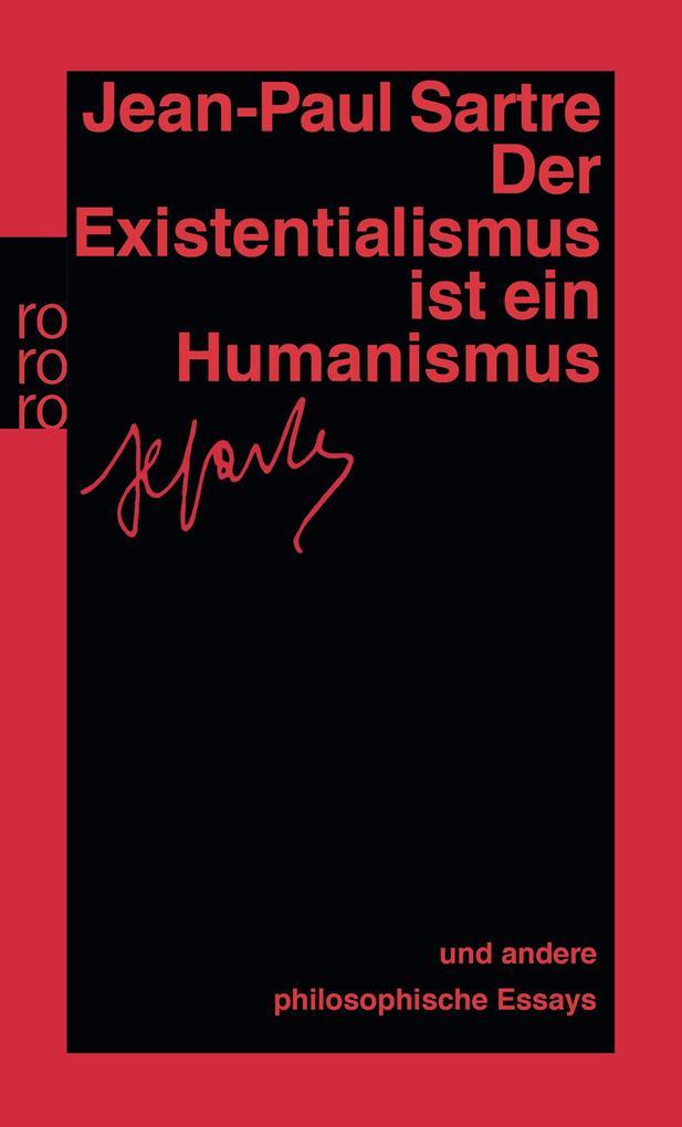 Der Existentialismus ist ein Humanismus und andere philosophische Essays 1943 - 1948 als Taschenbuch