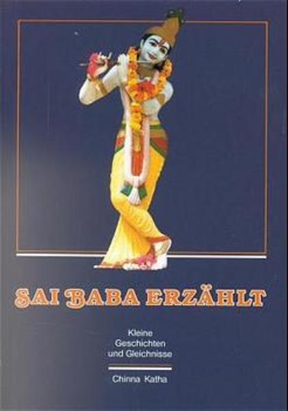 Sai Baba erzählt. Kleine Geschichten und Gleichnisse als Buch