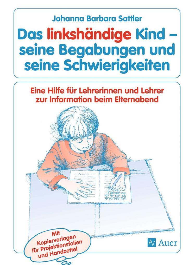 Das linkshändige Kind - seine Begabungen und seine Schwierigkeiten als Buch