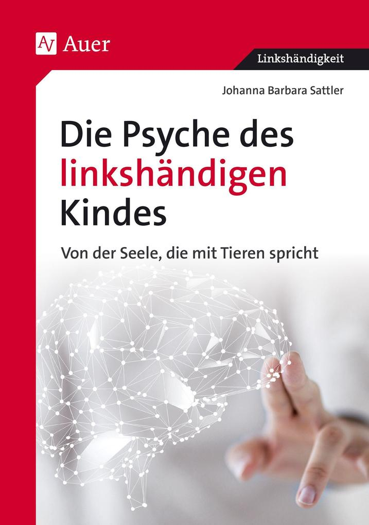 Die Psyche des linkshändigen Kindes als Buch