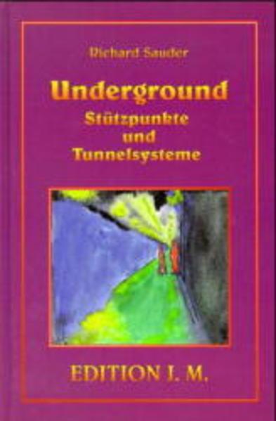 Underground. Stützpunkte und Tunnelsysteme als Buch