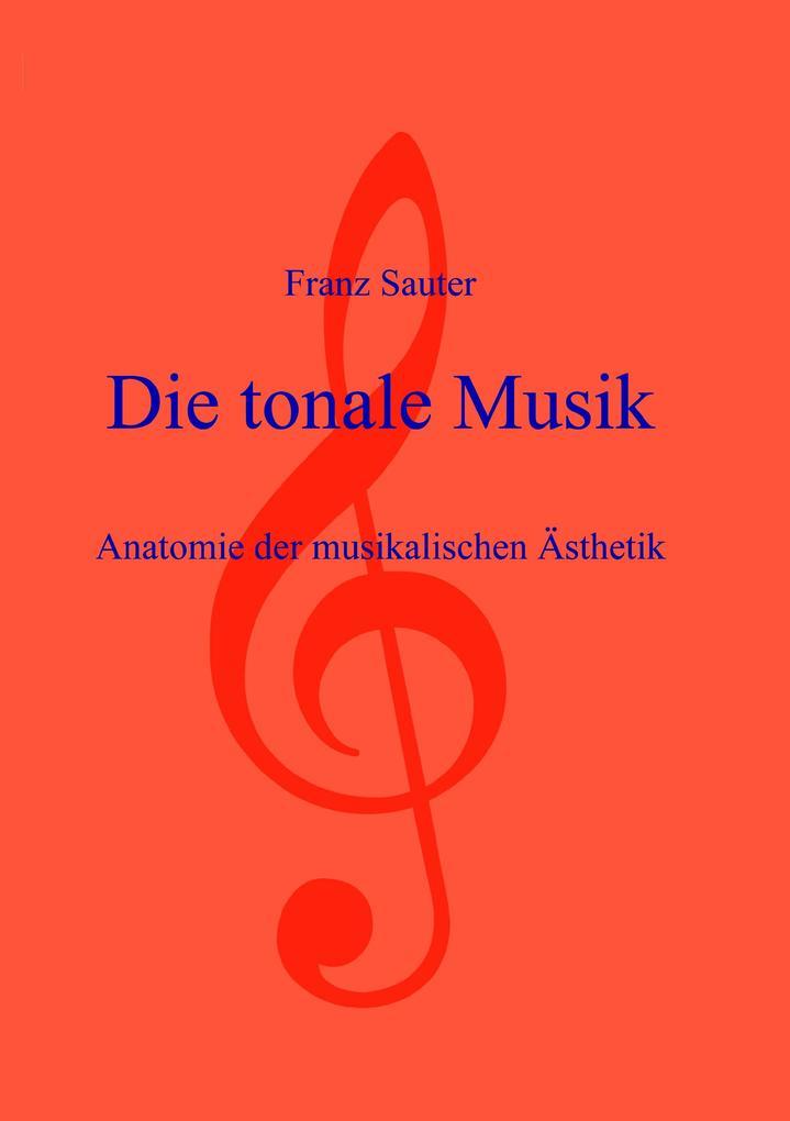 Die tonale Musik als Buch von Franz Sauter