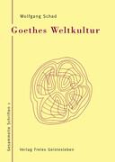 Goethes Weltkultur 1