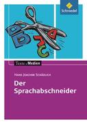 Der Sprachabschneider. Textausgabe mit Materialteil