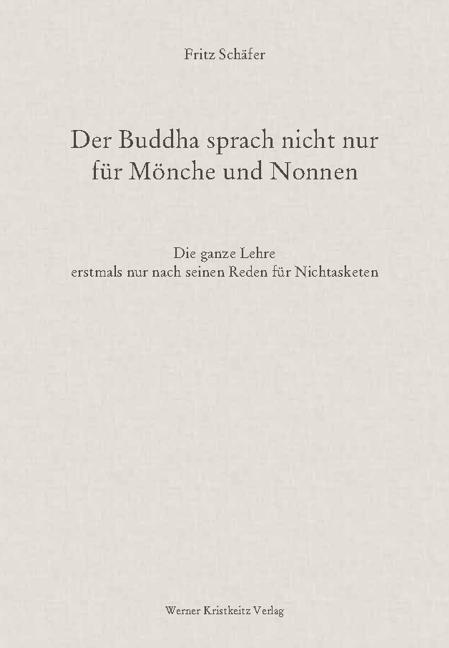 Der Buddha sprach nicht nur für Mönche und Nonnen als Buch