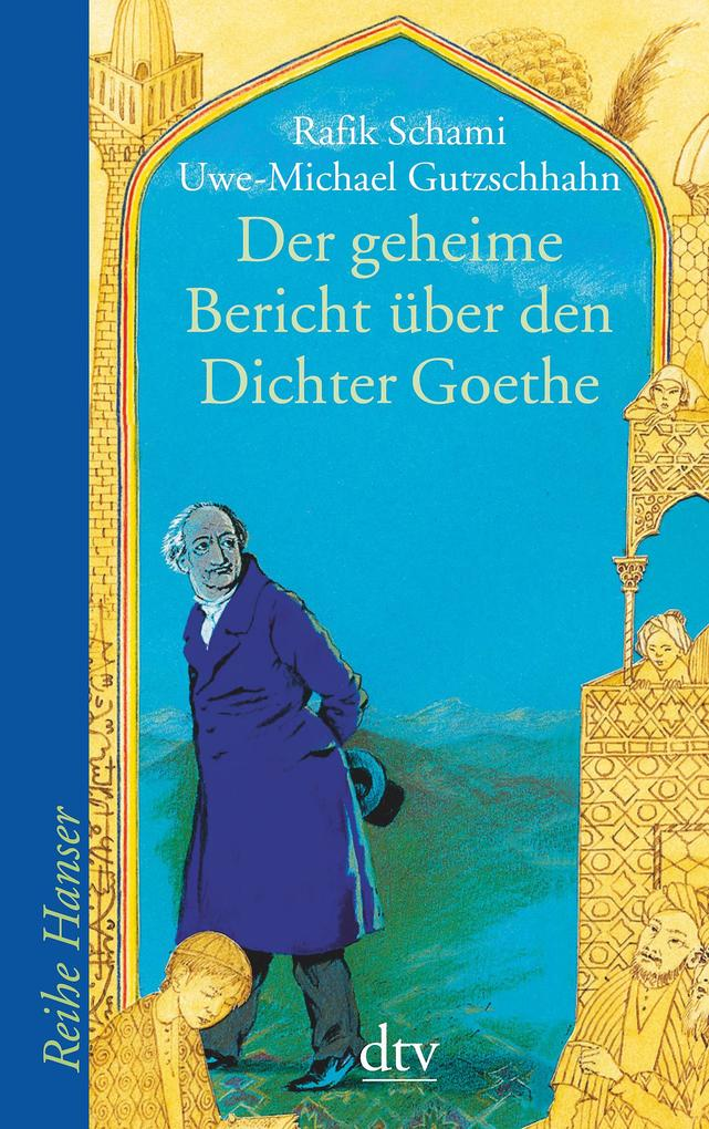 Der geheime Bericht über den Dichter Goethe, der eine Prüfung auf einer arabischen Insel bestand als Taschenbuch