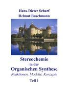 Stereochemie in der Organischen Synthese