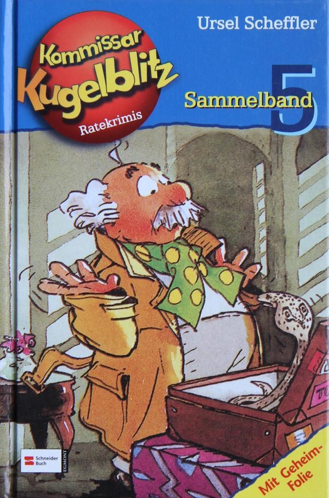 Kommissar Kugelblitz. Sammelband 05 als Buch