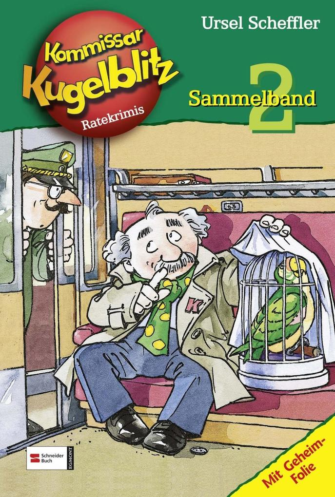 Kommissar Kugelblitz. Sammelband 02 als Buch