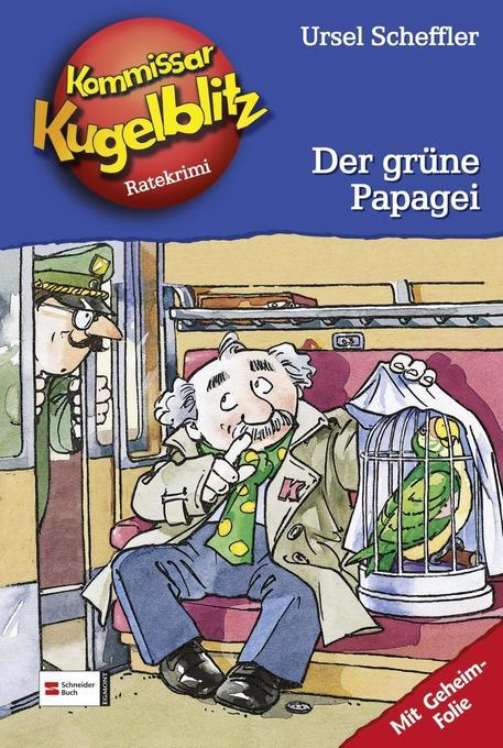 Kommissar Kugelblitz 04. Der grüne Papagei als Buch