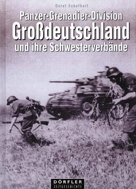 Panzer-Grenadier Division Großdeutschland und ihre Schwesterverbände als Buch