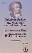 Der Verbrecher aus verlorener Ehre / Lebens-Geschichte Fridrich Schwans