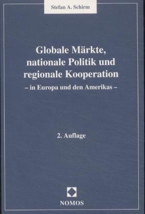Globale Märkte, nationale Politik und regionale Kooperation als Buch