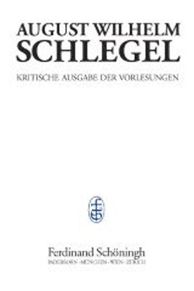August Wilhelm Schlegel - Vorlesungen von 1798-1827. Kritische Ausgabe / Vorlesungen über Ästhetik (1803-1827) als Buch