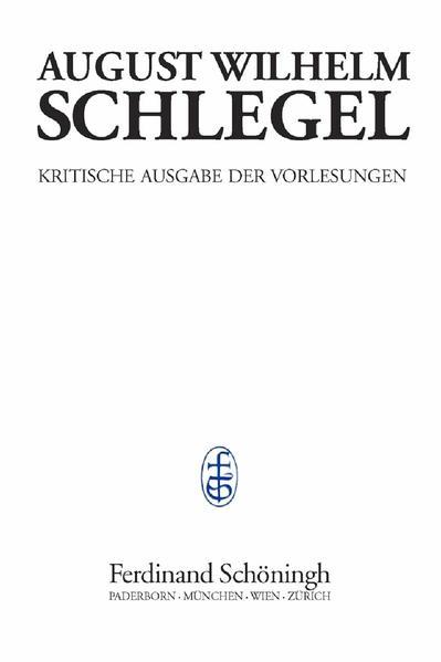 August Wilhelm Schlegel - Vorlesungen von 1798-1827. Kritische Ausgabe / Vorlesungen über Encyklopädie (1803) als Buch