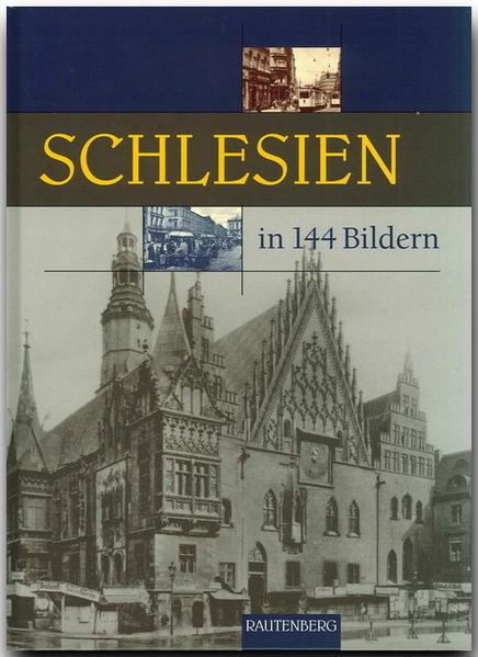 Schlesien in 144 Bildern als Buch