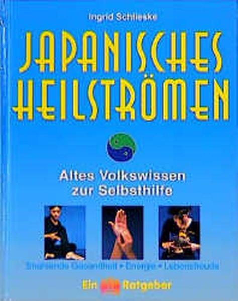 Japanisches Heilströmen. Mit großem Anleitungsposter als Buch