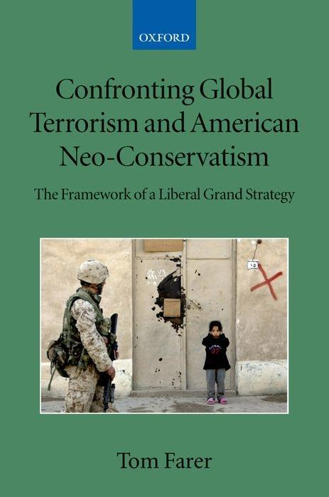 Confronting Global Terrorism and American NEO-Conservatism: The Framework of a Liberal Grand Strategy als Buch