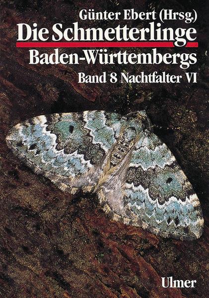 Die Schmetterlinge Baden-Württembergs 8. Nachtfalter 6 als Buch