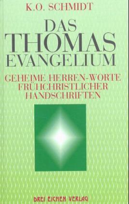 Die geheimen Herren-Worte des Thomas-Evangeliums als Buch