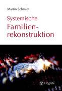 Systemische Familienrekonstruktion