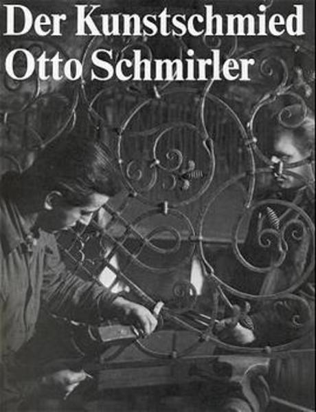 Der Kunstschmied Otto Schmirler als Buch (gebunden)