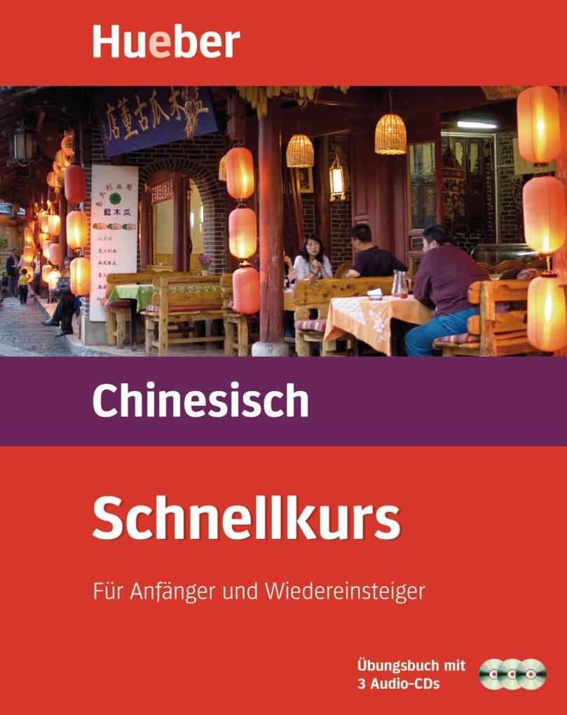 Schnellkurs Chinesisch. 3 CDs mit Arbeitsbuch als Buch